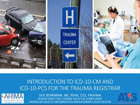ATS Registry Educational Webinar - Introduction to ICD-10-CM and ICD-10-PCS for the Trauma Registrar