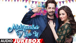 Mehrunisa V Lub U Full Album | Audio Jukebox | Danish Taimoor, Sana Javed, Jawed sheik