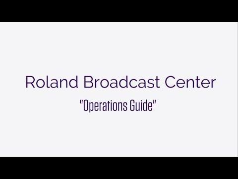 Roland Broadcast Center Procedures