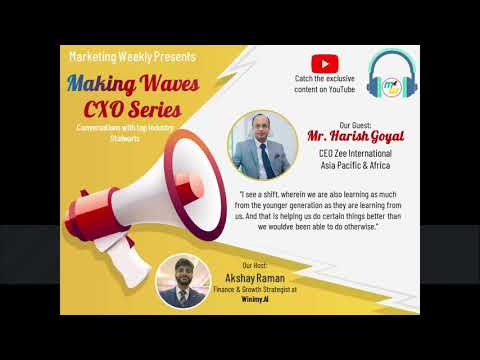 Making Waves - E01 with Mr. Harish Goyal - CEO ZEE International Asia Pacific and Africa