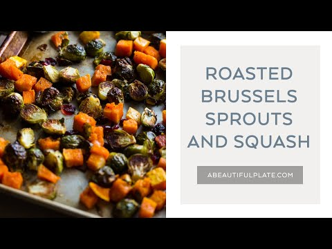 ROASTED BRUSSELS SPROUTS AND SQUASH | The Best Thanksgiving Side Dish Recipe