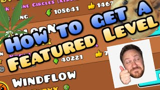 How to Get a Featured Level | Geometry Dash 2.0 [JOKE]