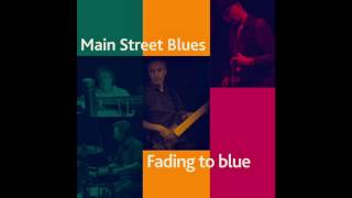 Artist: Main Street Blues Title: Fading To Blue Year Of Release: 2015 Label: Main Street Blues Genre: Modern Electric Blues Tracklist: 1. Before the Bullets Fly 2.