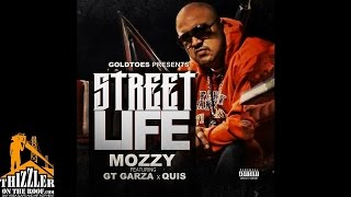 Mozzy ft. GT Garza & Quis - Street Life (Presented by Goldtoes) [Thizzler.com Exclusive]