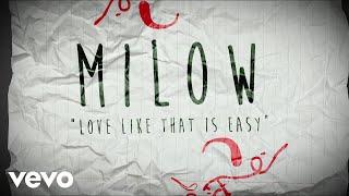 Milow - Love Like That Is Easy (Lyric Video)