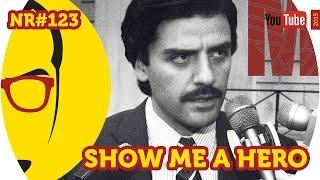 Show Me A Hero - Série - NERD RABUGENTO