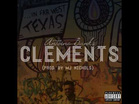 Antoine Banks - Clements (Prod. By Nichols)
