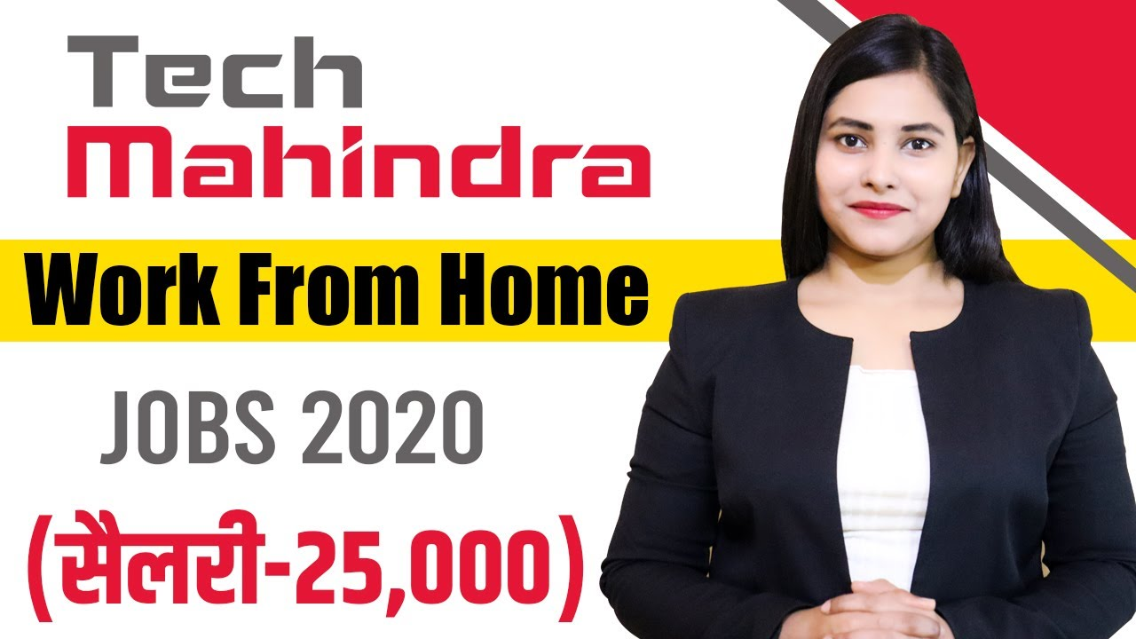 Tech Mahindra Work From Home Tech Mahindra Jobs For Freshers 2020 Part Time Job Freelancer Job Youtube