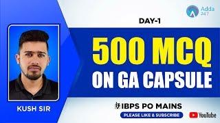 IBPS PO MAINS | 500 MCQ on GA Capsule | Day 1 | Kush Sir | 6 PM
