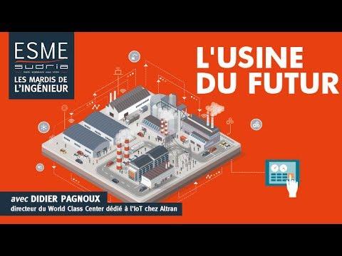 Les Mardis de l'ingénieur - L'usine du futur -  Didier Pagnoux - World Class Center IoT d'Altran