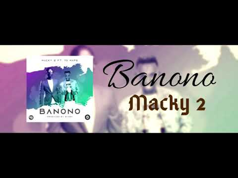 macky-2-ft-yo-maps---banono-(official-audio)-+-mp3-download