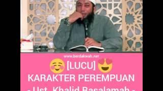 [LUCU] KARAKTER PEREMPUAN - Ustadz Khalid Basalamah