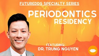Dental Specialty Series - Periodontics Resident || FutureDDS