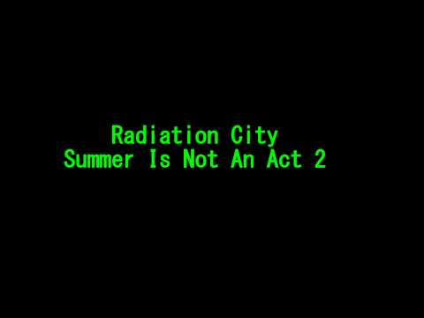 Radiation City 'Summer Is Not An Act 2' mp3