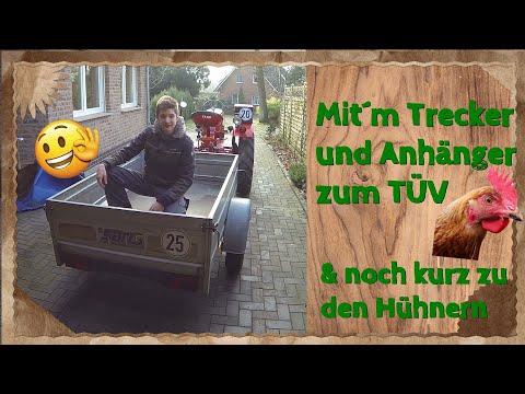 Mit Dem Anhänger & Trecker Zum TÜV - Das Ist Zu Beachten 👍👌 & Bei Den Hühnern 😊