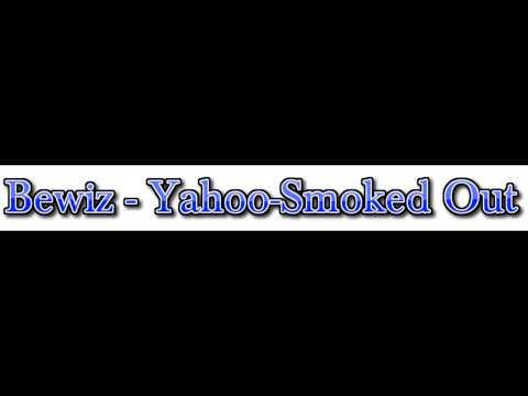 Bewiz - Yahoo Smoked-Out