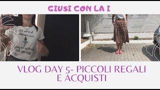 #Vlogday5 - Tra Piccoli Regali e Piccoli Acquisti