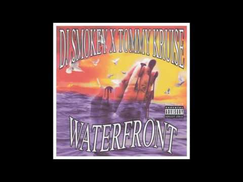 DJ Smokey x Tommy Kruise - Waterfront