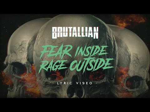 BRUTALLIAN - Fear Inside Rage Outside (LYRIC VIDEO)