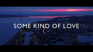 'Some Kind of Love' Trailer