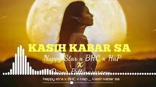 Napy Star x BHC x HAP - Kasih Kabar Sa MP3