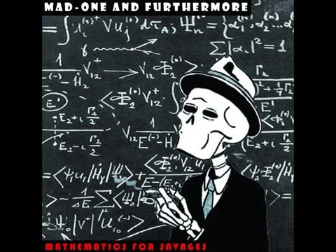 "Mad One and Furthermore ""Mathematics For Savages""(Full Album)"