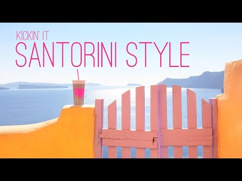 KICKIN IT SANTORINI STYLE! Video Guide Travel to Oia Greece