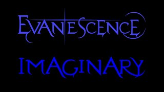 Evanescence-Imaginary Lyrics (Fallen)