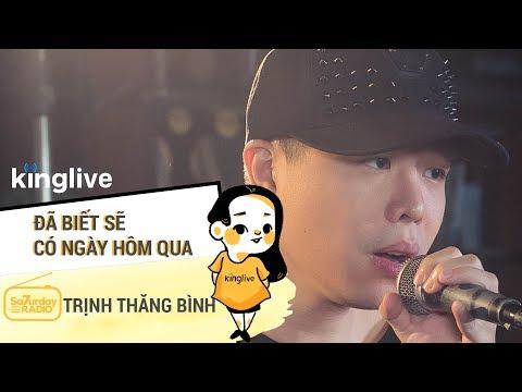 Trình Thăng Bình Live / Đã Biết Sẽ Có Ngày Hôm Qua | Saturday Radio