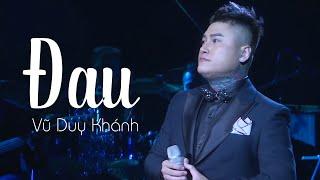 Đau - Vũ Duy Khánh ( LiveShow Vũ Duy Khánh 2019 Phần 2/21 )
