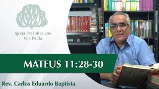 Culto | Edificação | Mt 11:28-30 | Pr Carlos Eduardo Baptista | IPVP
