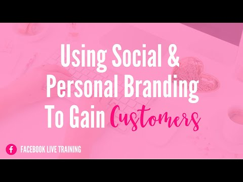 Using Social Media and Personal Branding to Gain Customers - Facebook Live Training