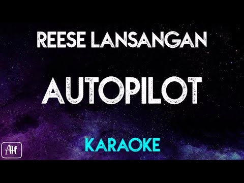 Reese Lansangan - Autopilot (Karaoke Version/Acoustic Instrumental)