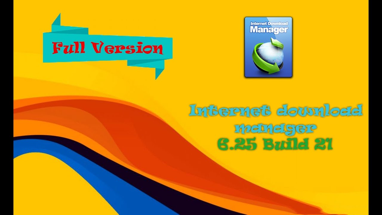 idm crack 6.25 build 21 full version