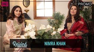 Nimra Khan's Heartbreaking Interview | Promo | Rewind With Samina Peerzada
