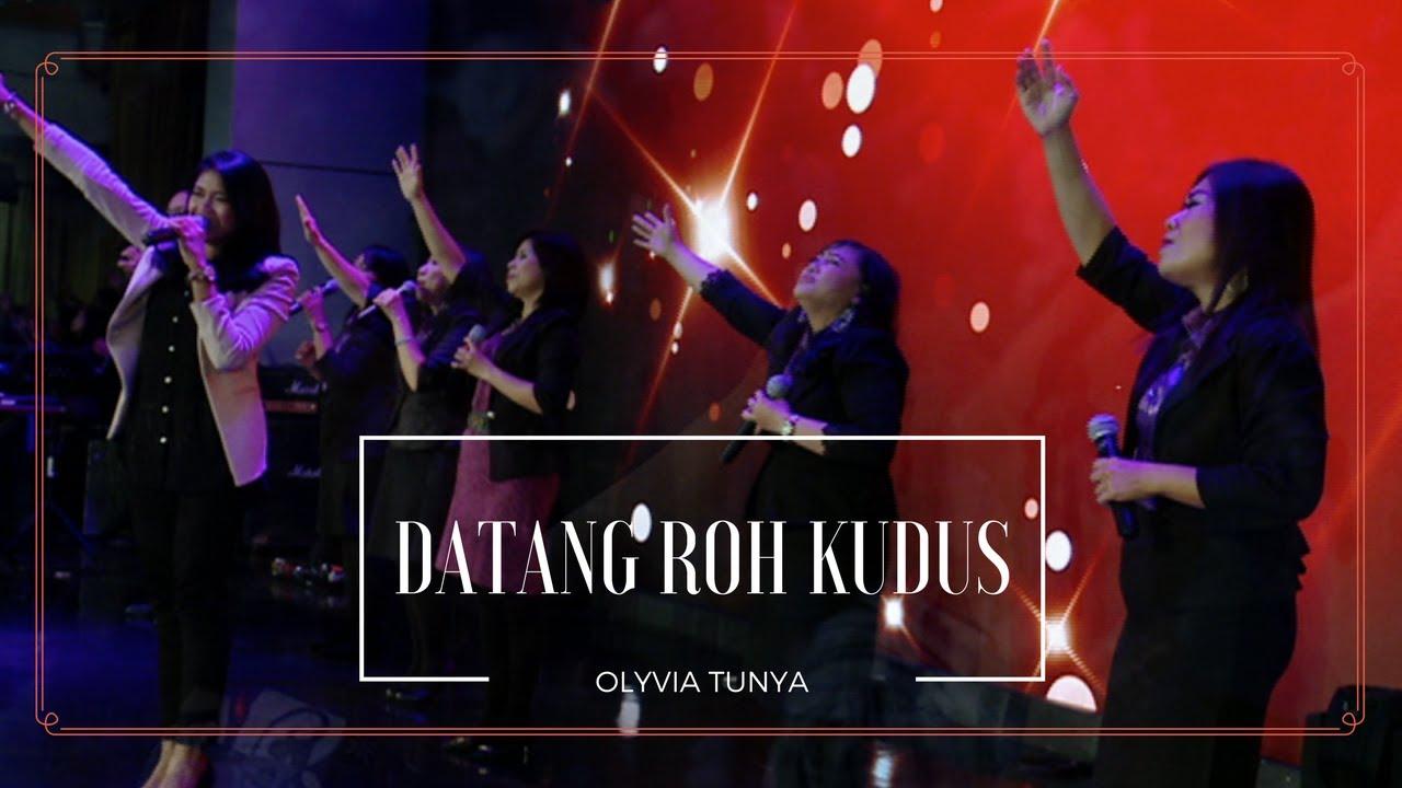 Download Olyvia Tunya - Datang Roh Kudus