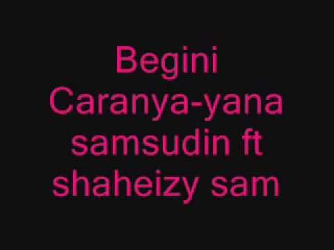 begini caranya - yana shamsudin ft shaheizy sam lirik
