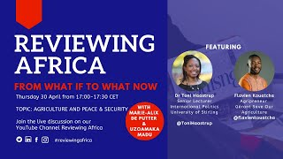 Reviewing Africa Live Episode 3: Agriculture and Peace & Security