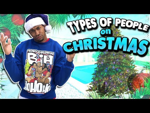Types of People on Christmas