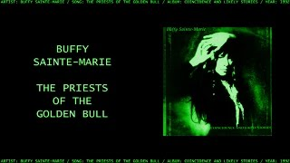 Watch Buffy Saintemarie The Priests Of The Golden Bull video