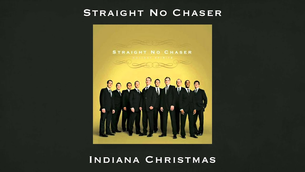 Straight No Chaser - Indiana Christmas - YouTube