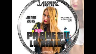 Sesion junio 2015 - Dj Javi Max (Completa HQ) [Mix Reggaeton - Comercial - EDM 2015]