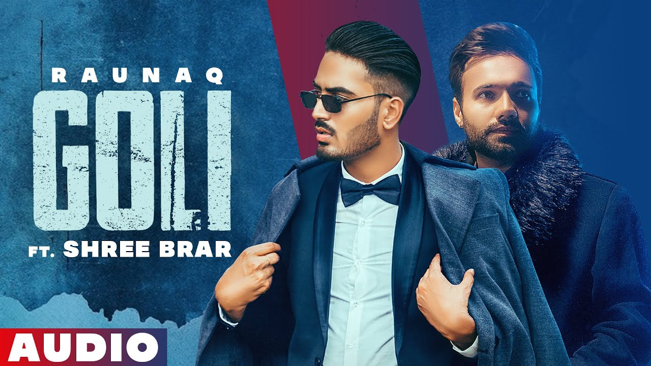 Goli (Official Audio) | Raunaq | Shree Brar | Latest Punjabi Songs 2021 | Planet Recordz