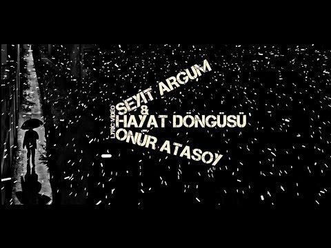 Seyit ARGUM & Onur ATASOY - Hayat Döngüsü //2015 ( LYRIC VİDEO)