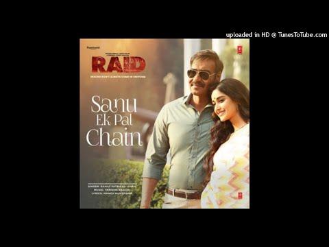 01 Sanu Ek Pal Chain Remixed - Rahat Fateh Ali Khan - Raid (2018)
