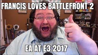 E3 FOR EA - FRANCIS LOVE BATTLEFRONT II !