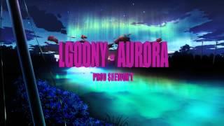 LGoony - Aurora prod. by $heWon't