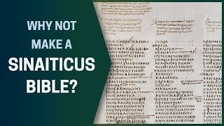Why Not Make a Sinaiticus Bible?