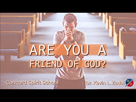"""""""Are You A Friend Of God?"""" -Kevin Zadai"""