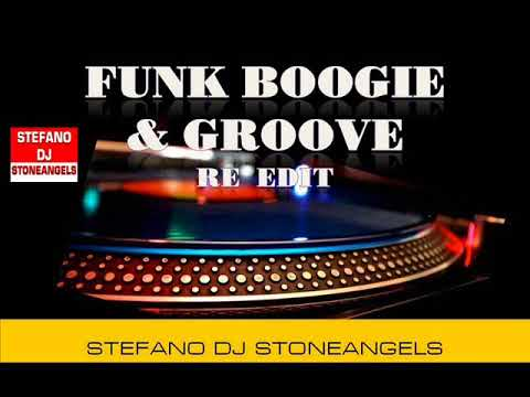 FUNK BOOGIE & GROOVE  MIX BY STEFANO DJ STONEANGELS